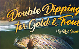 Double Dipping for Gold 'n Trout